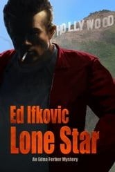 Lone Star:An Edna Ferber Mystery ebook by Ifkovic, Edward