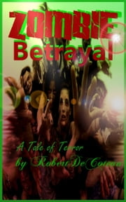 Zombie Betrayal ebook by Robert Decoteau