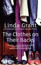 The Clothes On Their Backs ebook by Linda Grant