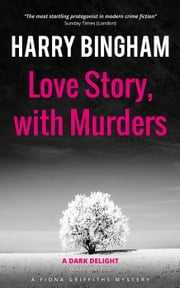 Love Story, with Murders - Fiona Griffiths Mystery Series, #2 ebook by Harry Bingham