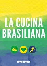 La cucina brasiliana ebook by Aa. Vv.