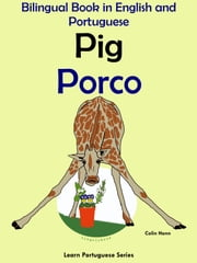 Bilingual Book in English and Portuguese: Pig - Porco (Learn Portuguese Collection) ebook by Colin Hann