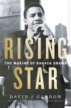 Rising Star: The Making of Barack Obama ebook by David J. Garrow