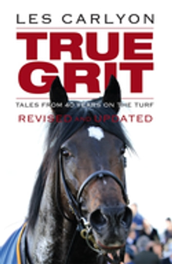 True Grit: Revised and Updated ebook by Les Carlyon
