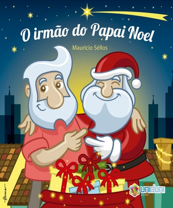 O irmão do Papai Noel ebook by Maurício Séllos