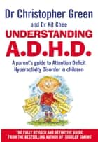 Understanding Attention Deficit Disorder ebook by Dr Christopher Green, Dr Kit Chee