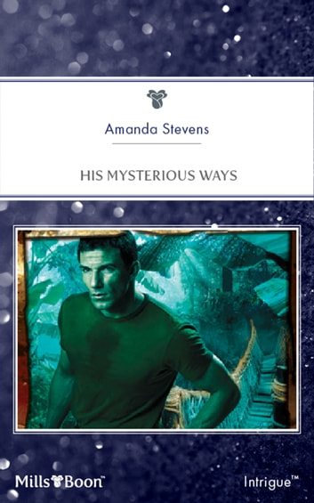 His Mysterious Ways ebook by Amanda Stevens