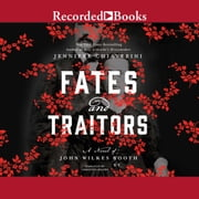 Fates and Traitors - A Novel of John Wilkes Booth オーディオブック by Jennifer Chiaverini