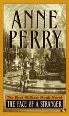 The Face of a Stranger ebook by Anne Perry