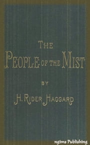 The People of the Mist (Illustrated + Audiobook Download Link + Active TOC) ebook by Henry Rider Haggard