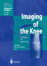 Imaging of the Knee - Techniques and Applications ebook by A. Mark Davies,Albert L. Baert,Victor N. Cassar-Pullicino