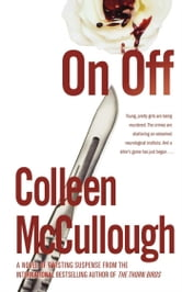 On, Off - A Novel ebook by Colleen McCullough