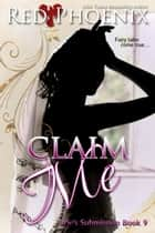 Claim Me - Brie's Submission, #9 ebook by Red Phoenix