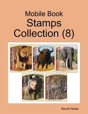 Mobile Book: Stamps Collection (8) ebook by Renzhi Notes