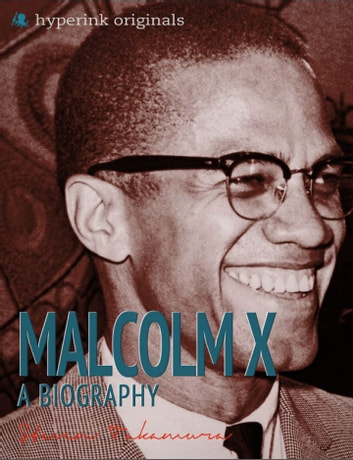 a biography of malcolm x an activist Malcolm x - civil rights activist, minister - biographycom malcolm x - an outspoken leader malcolm x - why and how do people struggle for social justice malcolm x.