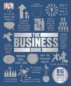 The Business Book - Big Ideas Simply Explained ebook by DK