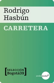 CARRETERA ebook by Rodrigo Hasbún