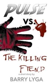 Pulse vs. the Killing Fiend - a short story ebook by Barry Lyga