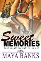 Sweet Memories: He'd Caught Me Right in the Act ebook by