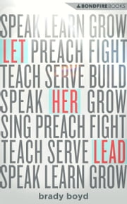 Let Her Lead: Creating a Better Future for Women in the Church ebook by Brady Boyd