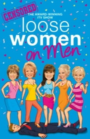 Loose Women on Men ebook by Loose Women