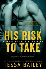 His Risk to Take ebook by Tessa Bailey
