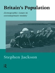 Britain's Population - Demographic Issues in Contemporary Society ebook by Steven Jackson