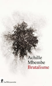 Brutalisme eBook by Achille MBEMBE