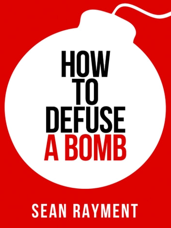 How to Defuse a Bomb (Collins Shorts, Book 2) ebook by Sean Rayment