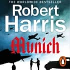 Munich - Soon to be a major movie starring Jeremy Irons audiobook by Robert Harris