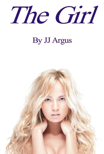 The Girl ebook by JJ Argus