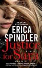 Justice for Sara - A Novel ebook by Erica Spindler