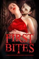 First Bites - A Compilation of First-in-Series Vampire Stories ebook by A.C. James, Ann Gimpel, Claudy Conn,...