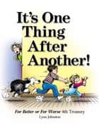 It's One Thing After Another! - For Better or For Worse 4th Treasury ebook by Lynn Johnston