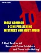 10 Most Common E-Zine Publishing Mistakes ebook by Thrivelearning Institute Library