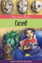 Cursed! ebook by Maureen Bush