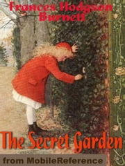 The Secret Garden. Illustrated.   (Mobi Classics) ebook by Frances Hodgson Burnett