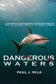 Dangerous Waters ebook by Paul Mila
