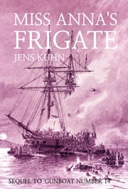 Miss Anna's Frigate ebook by Jens Kuhn