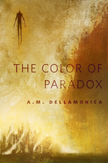 The Color of Paradox - A Tor.Com Original ebook by A. M. Dellamonica