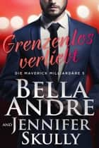 Grenzenlos verliebt (Die Maverick Milliardäre 5) eBook by Bella Andre, Jennifer Skully
