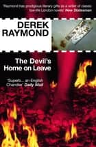 The Devil's Home On Leave - Factory 2 ebook by Derek Raymond