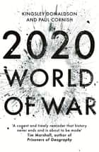 2020 - World of War ebook by Paul Cornish, Kingsley Donaldson