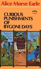 Curious Punishments ebook by Earle, Frank Lanterman