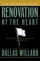 Renovation of the Heart - Putting On the Character of Christ ebook by