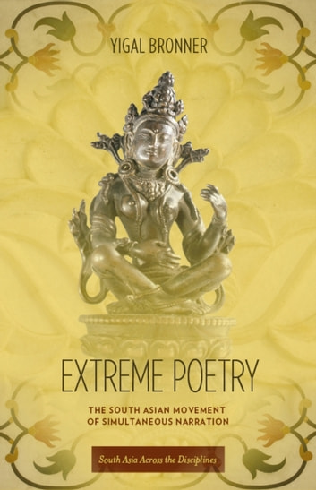 Extreme Poetry - The South Asian Movement of Simultaneous Narration ebook by Michael Bronner