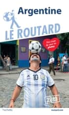 Guide du Routard Argentine 2019 ebook by Collectif