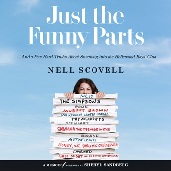 Just the Funny Parts - … And a Few Hard Truths About Sneaking Into the Hollywood Boys' Club audiobook by Nell Scovell