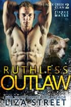 Ruthless Outlaw ebook by Liza Street