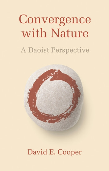 Convergence with Nature - A Daoist Perspective ebook by David E. Cooper